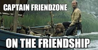 Friends Zone Meme - how to get out of the friend zone the idle man