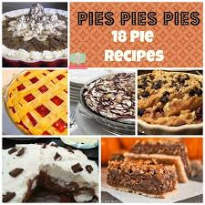 18 amazing pie recipes for thanksgiving a great list of pies