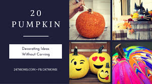 Pumpkin Decorating Without Carving 20 Pumpkin Decorating Ideas Without Carving 24 7 Moms