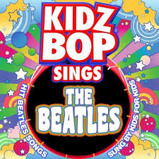 Kidz Bop Meme - kidz bop ruins the beatles ruined childhood know your meme
