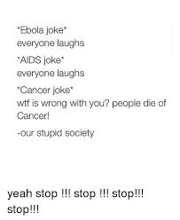 17 Best Ebola Humor Images - 25 best memes about cancer jokes cancer jokes memes