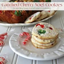 cuisine noel 2014 candied cherry noel cookies recipes food and cooking