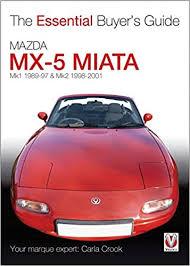 books about how cars work 2001 mazda mx 5 navigation mazda mx 5 miata mk1 1989 97 mk2 1998 2001 the essential buyer s