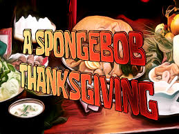 a thanksgiving episode spongebob fanon wiki fandom powered by wikia