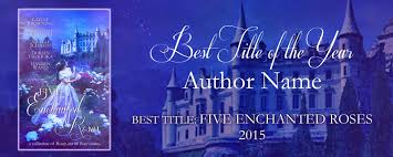 tales of goldstone wood five enchanted roses best title contest