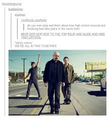 Musical Memes - breaking bad high school musical crossover high school musical