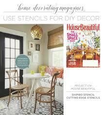 housebeautiful magazine do it yourself magazine uses stencils for diy decor stencil