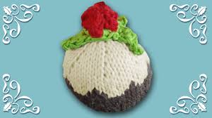 knitted christmas decorations how to knit christmas pudding cup