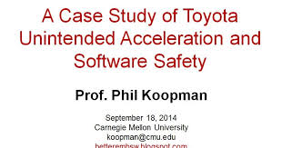 Edu Toyota Better Embedded System Sw A Study Of Toyota Unintended