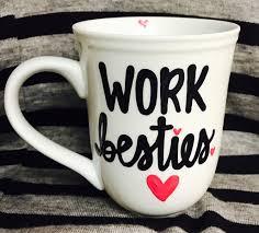 Office Coffee Mugs Work Bestie Coffee Mug Work Besties Co Worker Coffee Mug