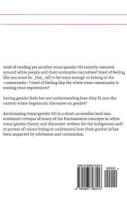 decolonizing trans gender 101 b binaohan 9780993793516 amazon