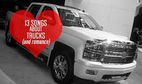 Old Ford Truck Lyrics - 13 country songs about trucks and romance one country