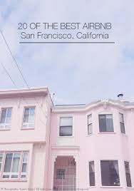 Best Airbnb In San Francisco | 20 of the best san francisco airbnb rentals