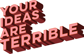 your ideas are terrible corporate innovation consulting