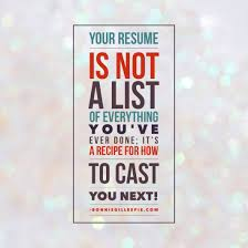 how to write an acting resume actor resume questions bonnie gillespie one of the major reasons for choosing this week s column topic outside of having just done the workshop at sag was that my inbox is always bursting with