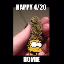 happy 420 homie weedmemes weed memes