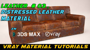 Distress Leather Chair Vray Leather Material 03 In 3ds Max L Distressed Leather L Vray