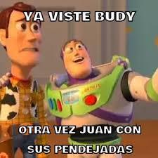 Juan Meme - ya viste budy otra vez juan memes en quebolu