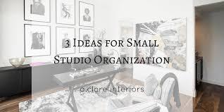 studio organization ideas 3 ideas for small studio organization a clore interiors