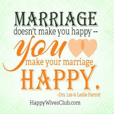 wedding quotes happy quotes about marriage doesn t make you happy you make your