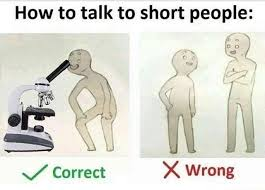 Short People Meme - microscope how to talk to short people know your meme