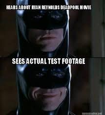 Deadpool Meme Generator - meme maker hears about ryan reynolds deadpool movie sees actual