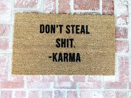 Funny Doormat by Don U0027t Steal Karma Doormats Doormat Funny Doormat
