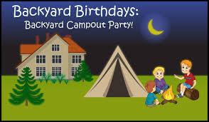 backyard birthdays backyard campout party