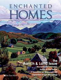 enchanted homes the ranch u0026 land issue 2016 by the taos news issuu