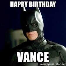 Batman Happy Birthday Meme - happy birthday vance batman meme generator