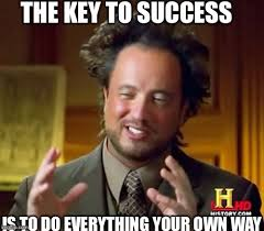 Success Meme - ancient aliens meme imgflip