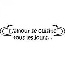 cuisine amour stickers citation l amour se cuisine tous les jours des prix 50