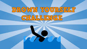 Challenge Drown Drown Yourself Challenge Starts Dying
