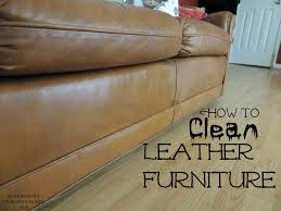 Cleaning Leather Sofa How To Clean Leather Furniture Fun Things To Do While You U0027re Waiting