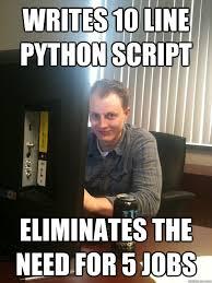 Meme Script - writes 10 line python script eliminates the need for 5 jobs