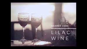 harper vane lilac wine prod nimen youtube