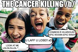 Memes Cancer - cancer know your meme