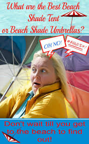 Beach Shade Umbrella Best 25 Beach Shade Tent Ideas On Pinterest Beach Shade Sun