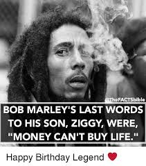 can marley factsbible bob marley s last words to his son ziggy were money can