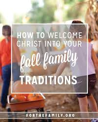 how to welcome into your fall family traditions fall