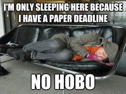 Hobo Memes - i m only sleeping here because i have a paper deadline no hobo no