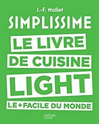 editeur livre cuisine simplissime light le livre de cuisine light le facile du monde