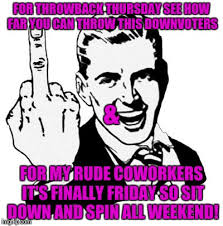 Rude Friday Memes - thursday and friday double feature imgflip