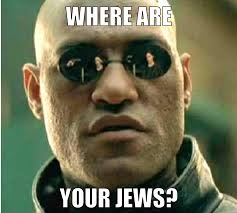 Jewish Memes - internet generates where are your jews memes un watch