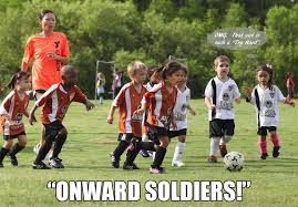 Soccer Player Meme - onward soldiers the soccer mom manual