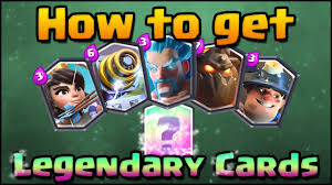 clash royale how to get legendary cards tips guide ranking