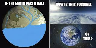 Earth Meme - stupid flat earth arguments in memes therichest