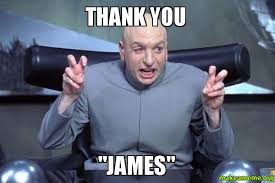 James Meme - thank you james make a meme