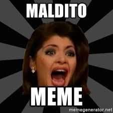 Memes Soraya Montenegro - maldito meme soraya montenegro de la vega meme generator