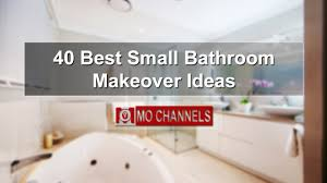 40 best small bathroom makeover ideas youtube